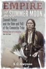 Empire of the Summer Moon : Quanah Parker and the Rise and Fall of the Comanches, the Most Powerful Indian Tribe in American History - eBook