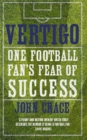 Vertigo : Spurs, Bale and One Fan's Fear of Success - eBook