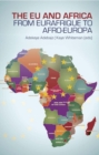 The EU and Africa : From Eurafrique to Afro-Europa - Book