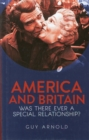 America and Britain : Was There Ever A Special Relationship? - Book
