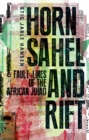Horn, Sahel and Rift : Fault-lines of the African Jihad - Book