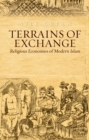 Terrains of Exchange : Religious Economies of Global Islam - Book