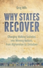 Why States Recover : Changing Walking Societies into Winning Nations, from Afghanistan to Zimbabwe - Book