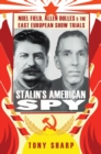Stalin's American Spy : Noel Field, Allen Dulles   and the East European Show-Trials - eBook