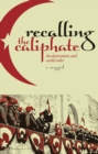 Recalling the Caliphate : Decolonisation and World Order - eBook