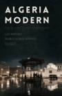 Algeria Modern : From Opacity to Complexity - Book
