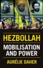 Hezbollah : Mobilisation and Power - Book