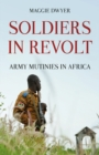 Soldiers in Revolt : Army Mutinies in Africa - Book