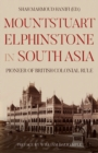 Mountstuart Elphinstone in South Asia : Pioneer of British Colonial Rule - Book