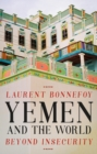 Yemen and the World : Beyond Insecurity - Book