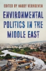 Environmental Politics in the Middle East : Local Struggles, Global Connections - Book