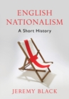 English Nationalism : A Short History - Book