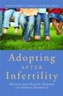 Adopting after Infertility : Messages from Practice, Research and Personal Experience - Book