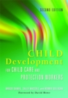 Child Development for Child Care and Protection Workers - Book