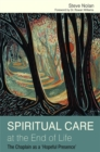 Spiritual Care at the End of Life : The Chaplain as a 'Hopeful Presence' - Book