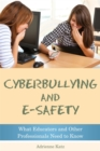 Cyberbullying and E-safety : What Educators and Other Professionals Need to Know - Book