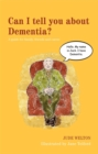 Can I tell you about Dementia? : A Guide for Family, Friends and Carers - Book