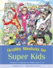 Healthy Mindsets for Super Kids : A Resilience Programme for Children Aged 7-14 - Book