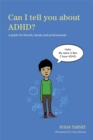 Can I tell you about ADHD? : A Guide for Friends, Family and Professionals - Book
