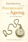 Introduction to the Psychology of Ageing for Non-Specialists - Book