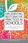 Implementing Restorative Practices in Schools : A Practical Guide to Transforming School Communities - Book