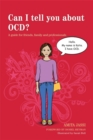 Can I tell you about OCD? : A Guide for Friends, Family and Professionals - Book
