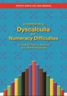 Understanding Dyscalculia and Numeracy Difficulties : A Guide for Parents, Teachers and Other Professionals - Book