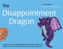 The Disappointment Dragon : Learning to Cope with Disappointment (for All Children and Dragon Tamers, Including Those with Asperger Syndrome) - Book