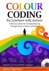 Colour Coding for Learners with Autism : A Resource Book for Creating Meaning Through Colour at Home and School - Book