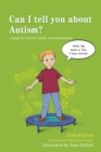 Can I tell you about Autism? : A Guide for Friends, Family and Professionals - Book