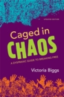 Caged in Chaos : A Dyspraxic Guide to Breaking Free Updated Edition - Book