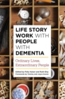 Life Story Work with People with Dementia : Ordinary Lives, Extraordinary People - Book