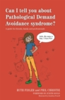 Can I tell you about Pathological Demand Avoidance syndrome? : A Guide for Friends, Family and Professionals - Book