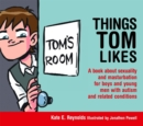 Things Tom Likes : A Book About Sexuality and Masturbation for Boys and Young Men with Autism and Related Conditions - Book