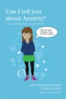 Can I tell you about Anxiety? : A Guide for Friends, Family and Professionals - Book