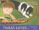 Tomas Loves... : A Rhyming Book About Fun, Friendship - and Autism - Book