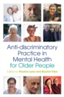 Anti-discriminatory Practice in Mental Health Care for Older People - Book