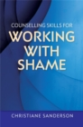 Counselling Skills for Working with Shame - Book