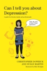 Can I tell you about Depression? : A Guide for Friends, Family and Professionals - Book