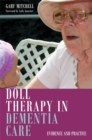 Doll Therapy in Dementia Care : Evidence and Practice - Book
