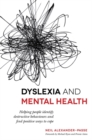 Dyslexia and Mental Health : Helping People Identify Destructive Behaviours and Find Positive Ways to Cope - Book
