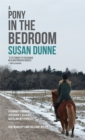 A Pony in the Bedroom : A Journey Through Asperger's, Assault, and Healing with Horses - Book