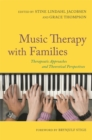 Music Therapy with Families : Therapeutic Approaches and Theoretical Perspectives - Book