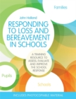 Responding to Loss and Bereavement in Schools : A Training Resource to Assess, Evaluate and Improve the School Response - Book