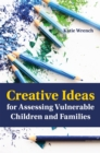 Creative Ideas for Assessing Vulnerable Children and Families - Book