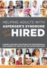 Helping Adults with Asperger's Syndrome Get & Stay Hired : Career Coaching Strategies for Professionals and Parents of Adults on the Autism Spectrum - Book