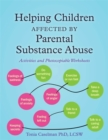 Helping Children Affected by Parental Substance Abuse : Activities and Photocopiable Worksheets - Book