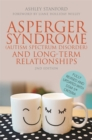 Asperger Syndrome (Autism Spectrum Disorder) and Long-Term Relationships : Fully Revised and Updated with DSM-5 (R) Criteria - Book
