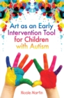 Art as an Early Intervention Tool for Children with Autism - Book