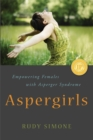Aspergirls : Empowering Females with Asperger Syndrome - Book